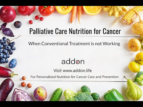Palliative Care Nutrition for Cancer | When Conventional Treatment is not Working