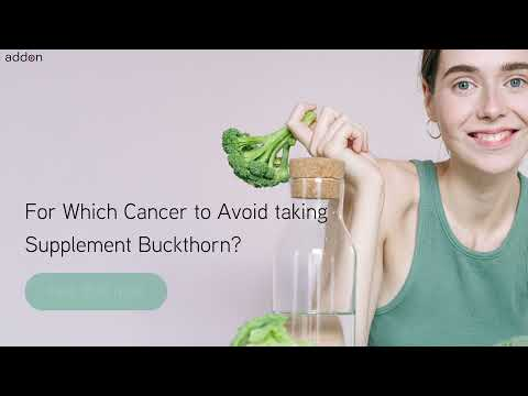 For Which Cancer to Avoid taking Supplement Buckthorn