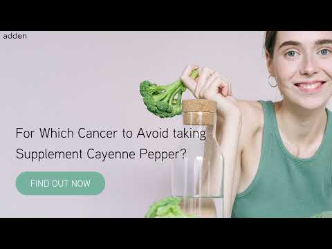 For Which Cancer to Avoid taking Supplement Cayenne Pepper