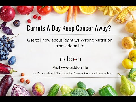 Carrots A Day Keep Cancer Away? | Get to know about Right v/s Wrong Nutrition from addon.life